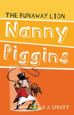 Nanny Piggins And The Runaway Lion 3 - R. A. Spratt