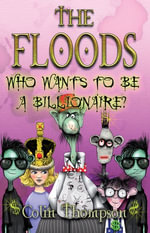 Floods 9 : Who Wants To Be A Billionaire - Colin Thompson