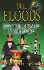 Floods 8 : Better Homes And Gardens - Colin Thompson