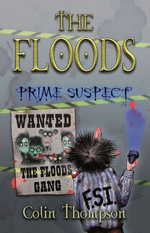 Floods 5 : Prime Suspect - Colin Thompson