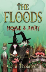 Floods 3 : Home And Away - Colin Thompson
