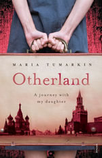 Otherland : A Journey with My Daughter - Maria Tumarkin