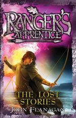 The Lost Stories : Ranger's Apprentice Series : Book 11 - John Flanagan