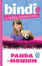 Panda-monium : Bindi Wildlife Adventures : Book 20 - Bindi Irwin