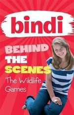 Bindi Behind the Scenes 1 : The Wildlife Games : BIndi Behind the Scenes - Bindi Irwin