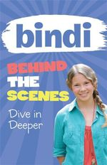 Bindi Behind the Scenes 4 : Dive in Deeper - Bindi Irwin
