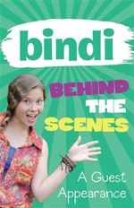 Bindi Behind The Scenes 3: A Guest Appearance : BIndi Behind the Scenes - Bindi Irwin