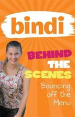 Bouncing Off the Menu : BIndi Behind the Scenes Series : Book 5 - Bindi Irwin