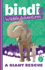A Giant Rescue : Bindi Wildlife Adventures : Book 11 - Bindi Irwin