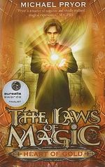 Heart Of Gold : The Laws of Magic Series : Book 2 - Michael Pryor