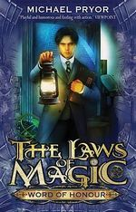 Word Of Honour : The Laws Of Magic Series : Book 3 - Michael Pryor