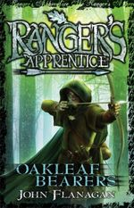 Oakleaf Bearers : Ranger's Apprentice Series : Book 4 - John Flanagan