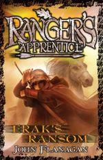 Erak's Ransom : Ranger's Apprentice Series : Book 7 - John Flanagan