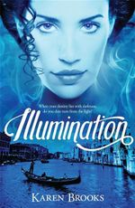 Illumination : The Curse Of The Bond Riders 3 - Karen Brooks