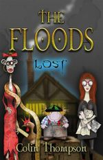 Lost : The Floods : Book 10 - Colin Thompson