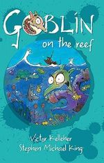 Goblin on the Reef : Goblin Series : Book 2 - Victor Kelleher