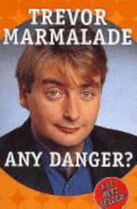 Any Danger? - Trevor Marmalade
