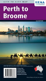 City to City Map : Perth To Broome : 3rd Edition - Hema Maps Australia