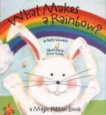 What Makes a Rainbow? - Betty Ann Schwartz