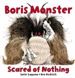 Boris Monster : Scared of Nothing - Sofie Laguna