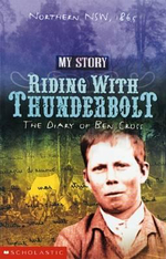My Story : Riding with Thunderbolt : The Diary of Ben Cross, Northern New South Wales, 1865 - Allan Baillie