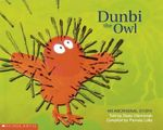 Dunbi the Owl : An Aboriginal Story - Daisy Utemorrah