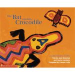 The Bat and the Crocodile  : An Aboriginal Story - Pamela Lofts
