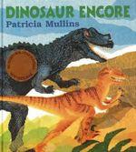 Dinosaur Encore - Patricia Mullins