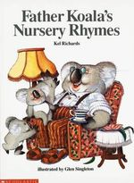 Father Koala's Nursery Rhymes - Kel Richards