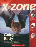 Going Batty : X-Zone - Tempany Deckert