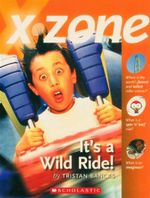 It's a Wild Ride : X-Zone - Tristan Bancks