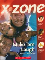 Make 'Em Laugh : X-Zone - Tristan Bancks