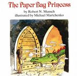 The Paperbag Princess - Robert Munsch