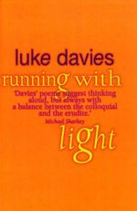 Running with Light - Luke Davies