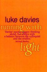 Running with Light - Luke Davies