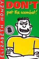 Don't Pat the Wombat! - Elizabeth Honey