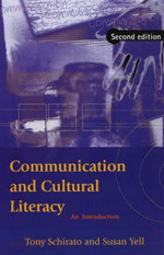 Communication and Cultural Literacy : An Introduction - Tony Schirato