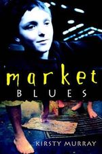 Market Blues - Kirsty Murray