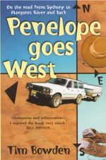 Penelope Goes West : On the Road from Sydney to Margaret River and Back - Tim Bowden