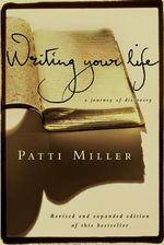 Writing Your Life : A Journey of Discovery - Patti Miller
