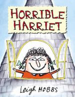 Horrible Harriet - Leigh Hobbs