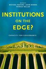 Institutions on the Edge? : Capacity for Governance - Michael Keating
