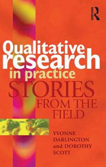 Qualitative Research in Practice : Stories from the Field - Yvonne Darlington