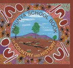 The Papunya School Book of Country and History - Nadia Wheatley