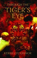 Through the Tiger's Eye : Telares Trilogy - Kerrie O'Connor