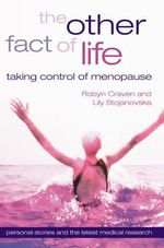 The Other Fact of Life :  Taking Control of Menopause - Robyn Craven