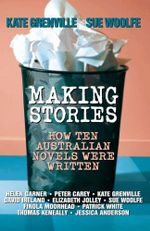 Making Stories - Kate Grenville
