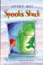 Spook's Shack - Wendy Orr
