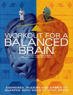Workout for a Balanced Brain : Exercises, Puzzles and Games to Sharpen Both Sides of Your Brain :  Exercises, puzzles and games to sharpen both sides of your brain - Philip Carter