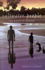 Saltwater People : The Waves of Memory - Nonie Sharp